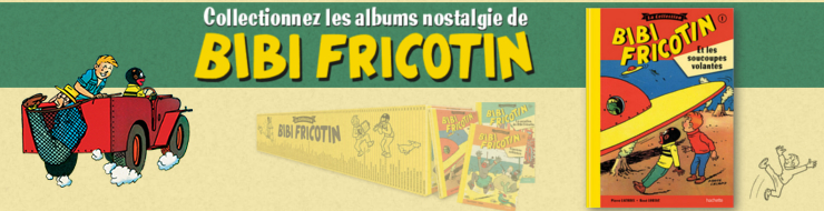 Nouvelle Collection Bibi Fricotin